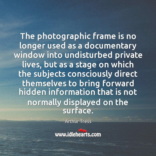 Image, The photographic frame is no longer used as a documentary window into