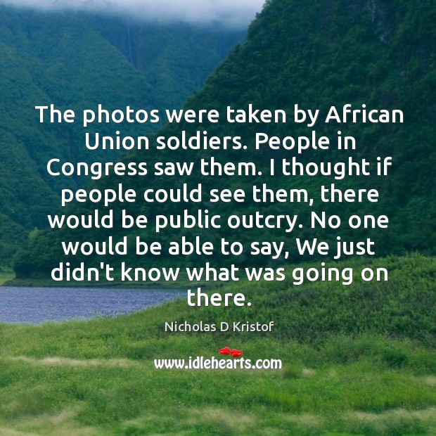 Image, The photos were taken by African Union soldiers. People in Congress saw