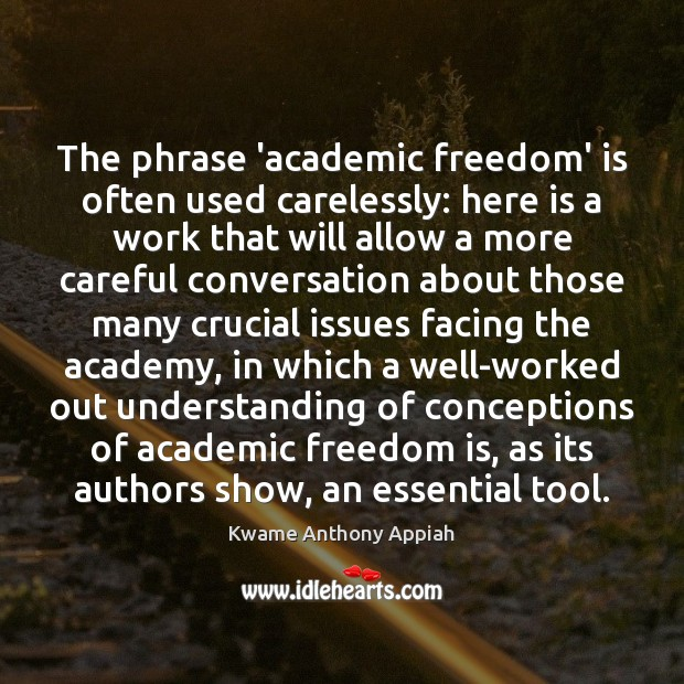 The phrase 'academic freedom' is often used carelessly: here is a work Freedom Quotes Image