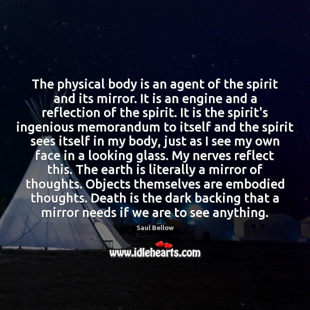 The physical body is an agent of the spirit and its mirror. Image