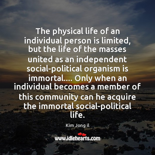 Image, The physical life of an individual person is limited, but the life