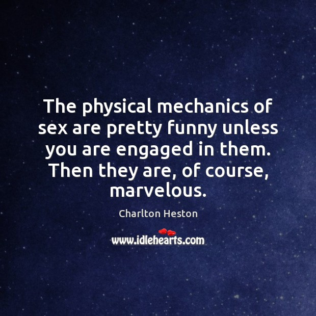Image, The physical mechanics of sex are pretty funny unless you are engaged