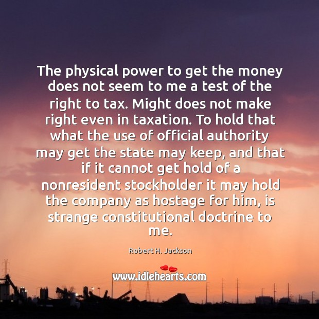 The physical power to get the money does not seem to me Image