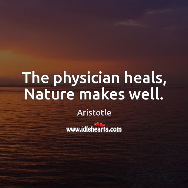 Image, The physician heals, Nature makes well.