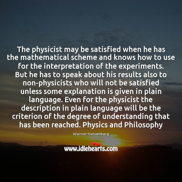 The physicist may be satisfied when he has the mathematical scheme and Image