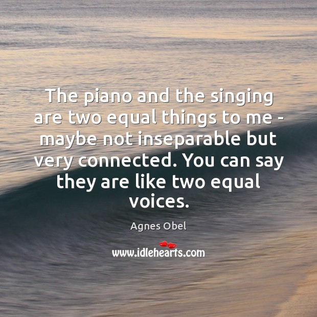 The piano and the singing are two equal things to me – Image