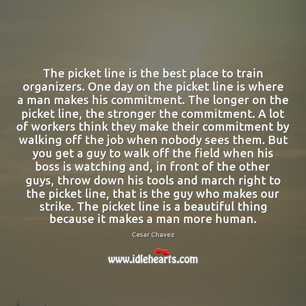 The picket line is the best place to train organizers. One day Image