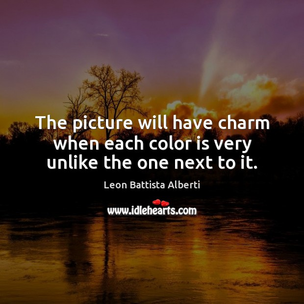 The picture will have charm when each color is very unlike the one next to it. Image