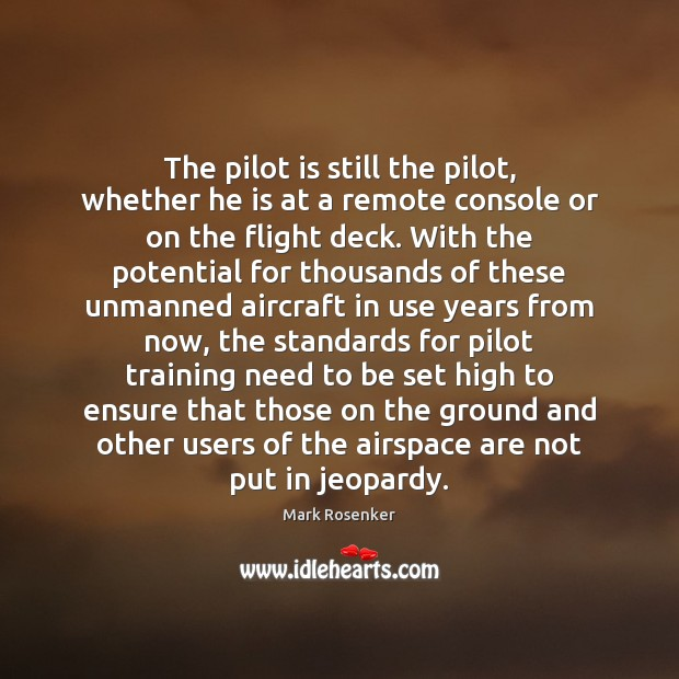 The pilot is still the pilot, whether he is at a remote Image
