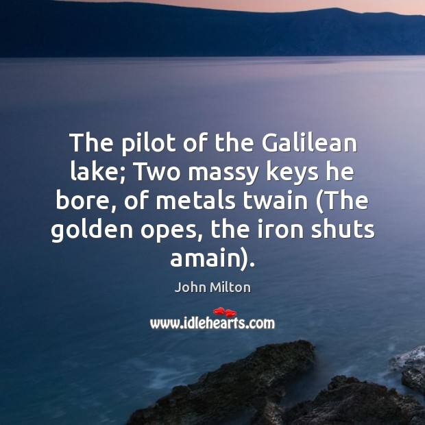 The pilot of the Galilean lake; Two massy keys he bore, of Image