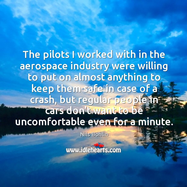 Image, The pilots I worked with in the aerospace industry were willing to