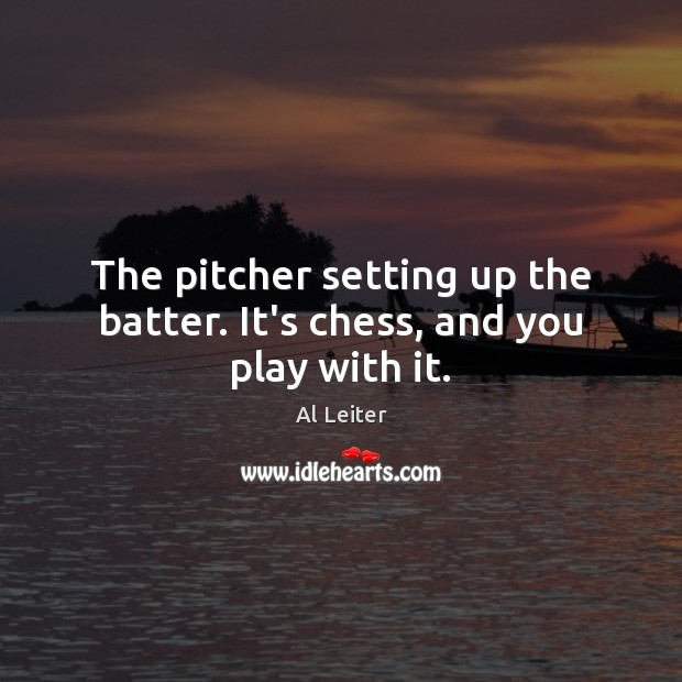 Image, The pitcher setting up the batter. It's chess, and you play with it.