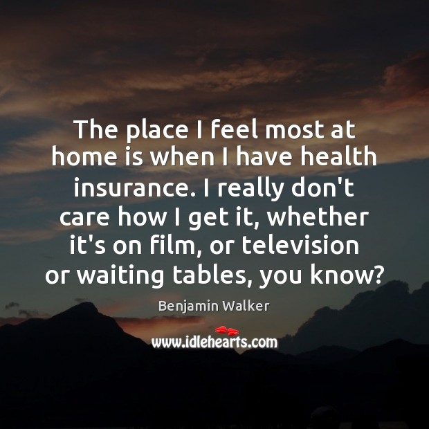 Image, The place I feel most at home is when I have health