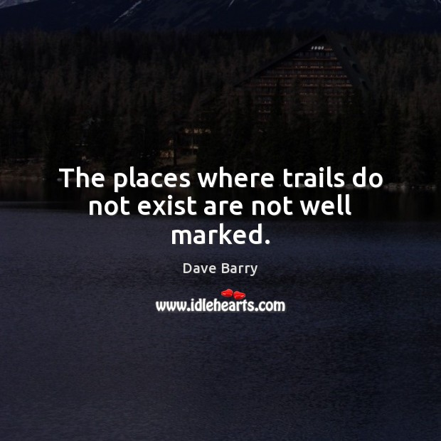 Image, The places where trails do not exist are not well marked.
