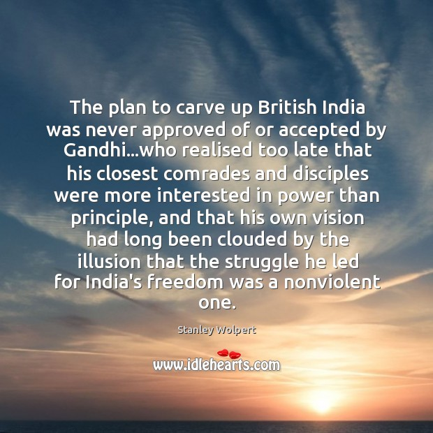 The plan to carve up British India was never approved of or Image