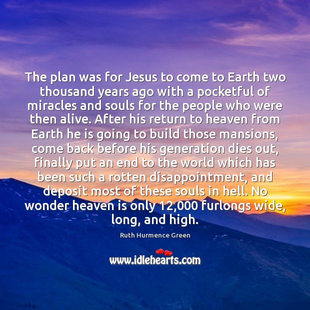 The plan was for Jesus to come to Earth two thousand years Image