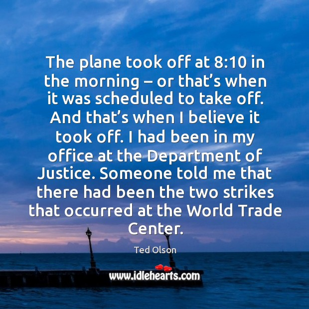 The plane took off at 8:10 in the morning – or that's when it was scheduled to take off. Image