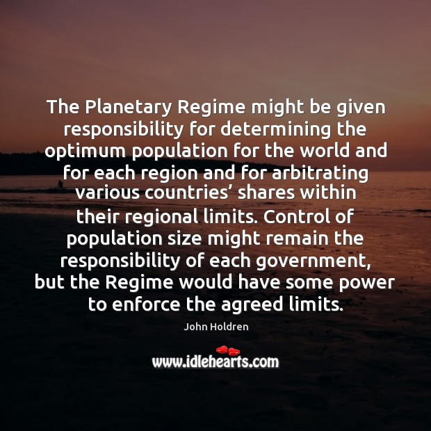 The Planetary Regime might be given responsibility for determining the optimum population Image