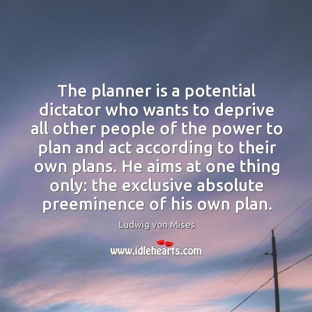 The planner is a potential dictator who wants to deprive all other Image