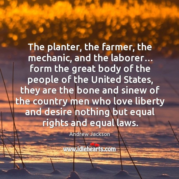 Image, The planter, the farmer, the mechanic, and the laborer… form the great body of the people