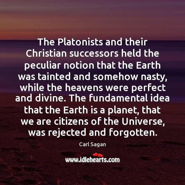 Image, The Platonists and their Christian successors held the peculiar notion that the