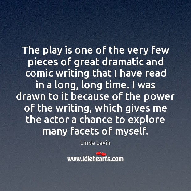 The play is one of the very few pieces of great dramatic Linda Lavin Picture Quote