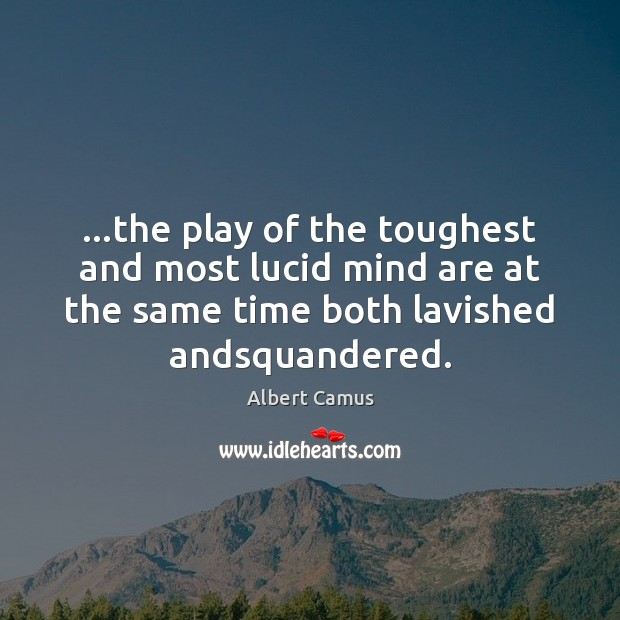 Image, …the play of the toughest and most lucid mind are at the