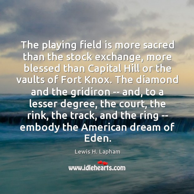 Image, The playing field is more sacred than the stock exchange, more blessed