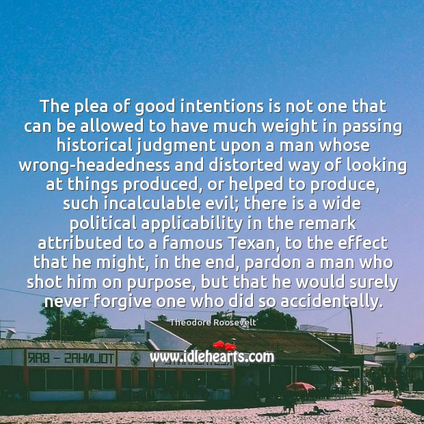 Image, The plea of good intentions is not one that can be allowed