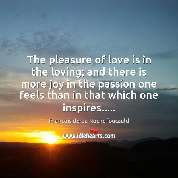 The pleasure of love is in the loving; and there is more Image