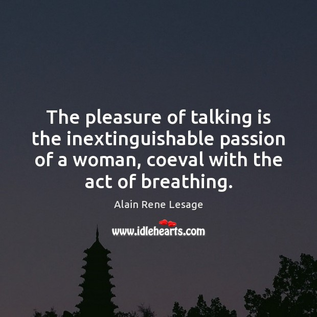 Image, The pleasure of talking is the inextinguishable passion of a woman, coeval