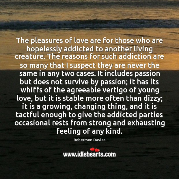 Image, The pleasures of love are for those who are hopelessly addicted to