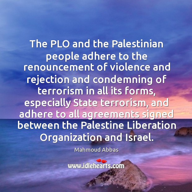 The plo and the palestinian people adhere to the renouncement of violence and rejection Image