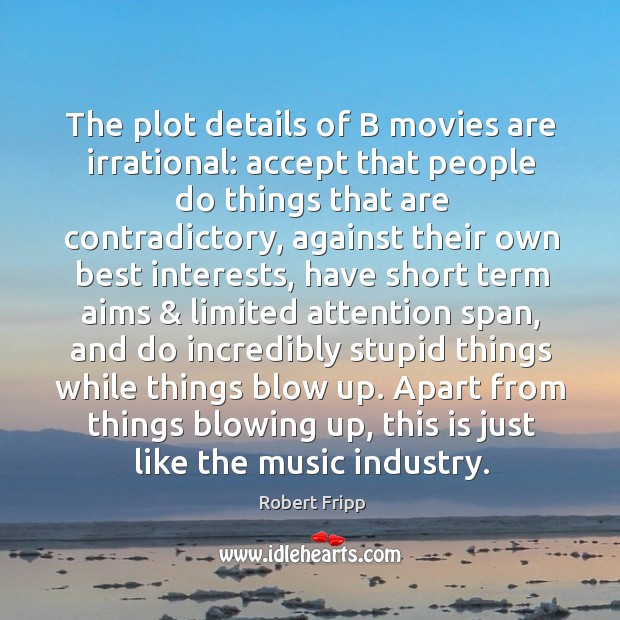 The plot details of B movies are irrational: accept that people do Image