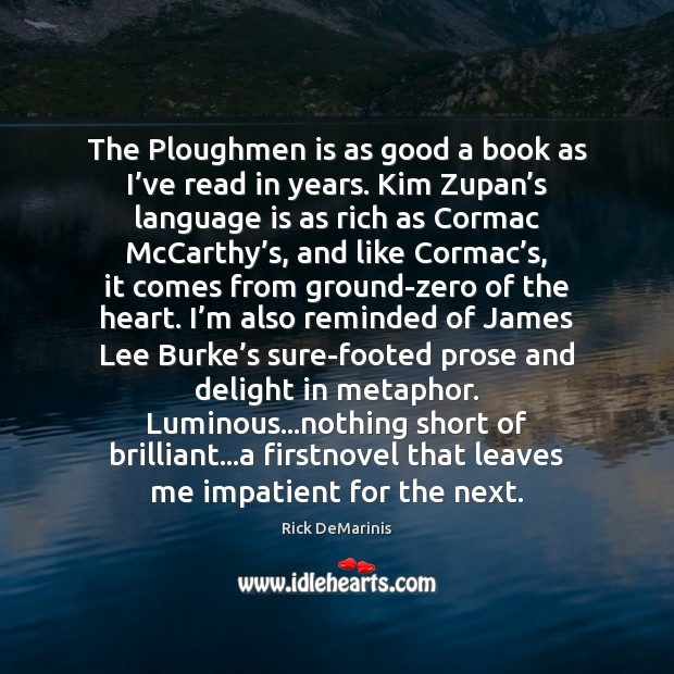 The Ploughmen is as good a book as I've read in Image