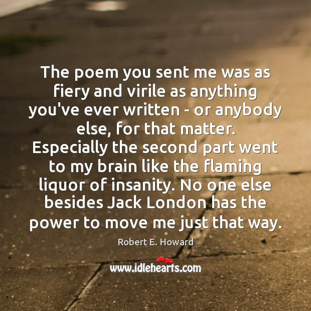 Image, The poem you sent me was as fiery and virile as anything