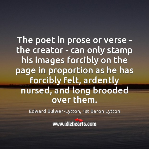 Image, The poet in prose or verse – the creator – can only