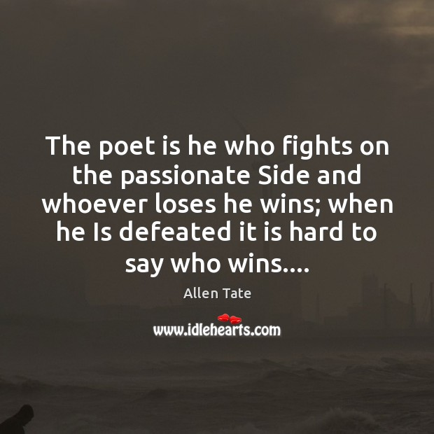 Image, The poet is he who fights on the passionate Side and whoever