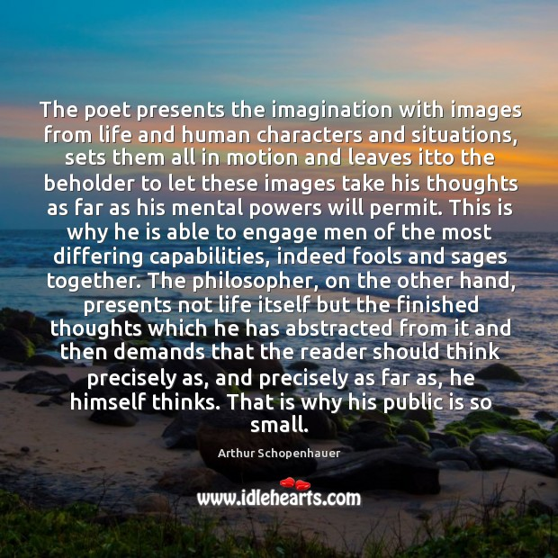 The poet presents the imagination with images from life and human characters Image