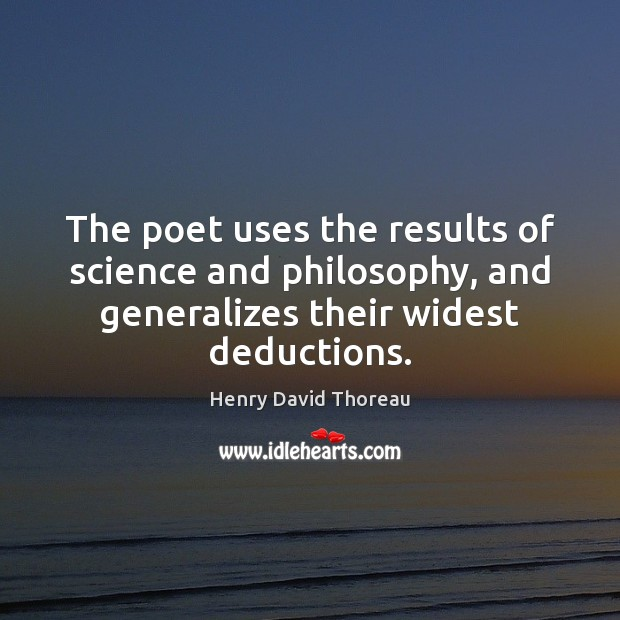 The poet uses the results of science and philosophy, and generalizes their Image