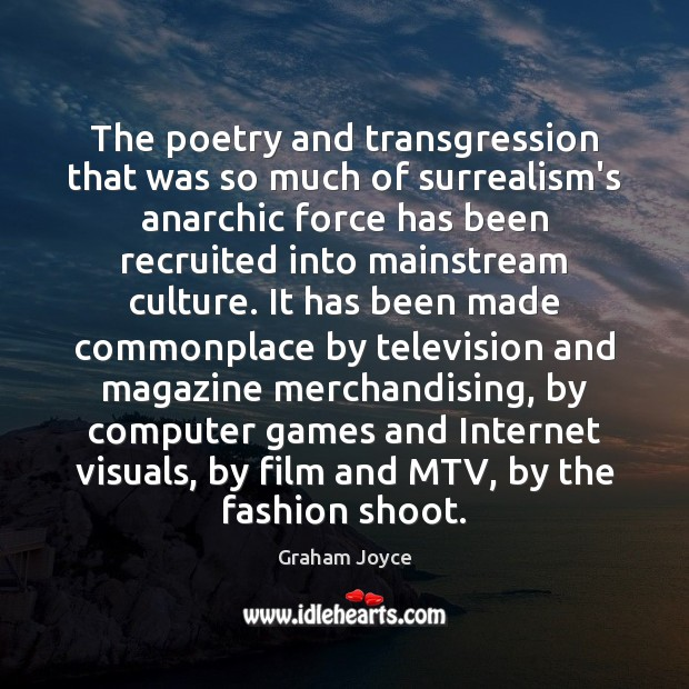The poetry and transgression that was so much of surrealism's anarchic force Culture Quotes Image