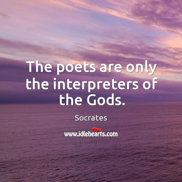The poets are only the interpreters of the Gods. Image