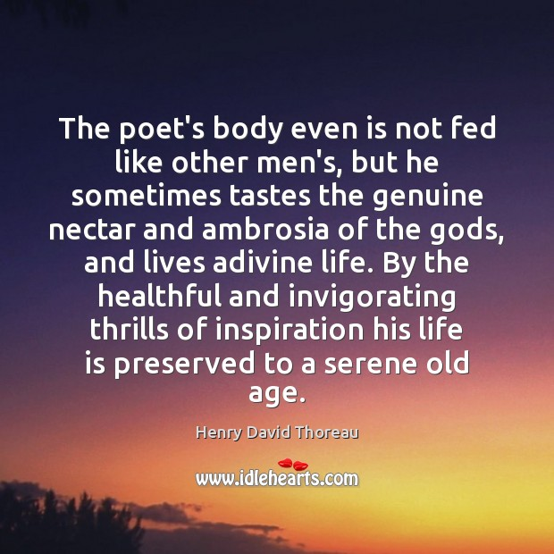 Image, The poet's body even is not fed like other men's, but he