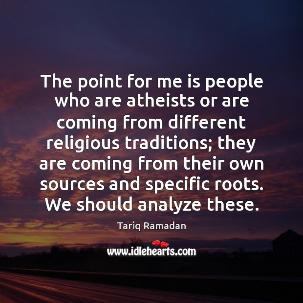 Image, The point for me is people who are atheists or are coming