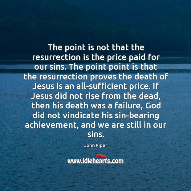 The point is not that the resurrection is the price paid for Image