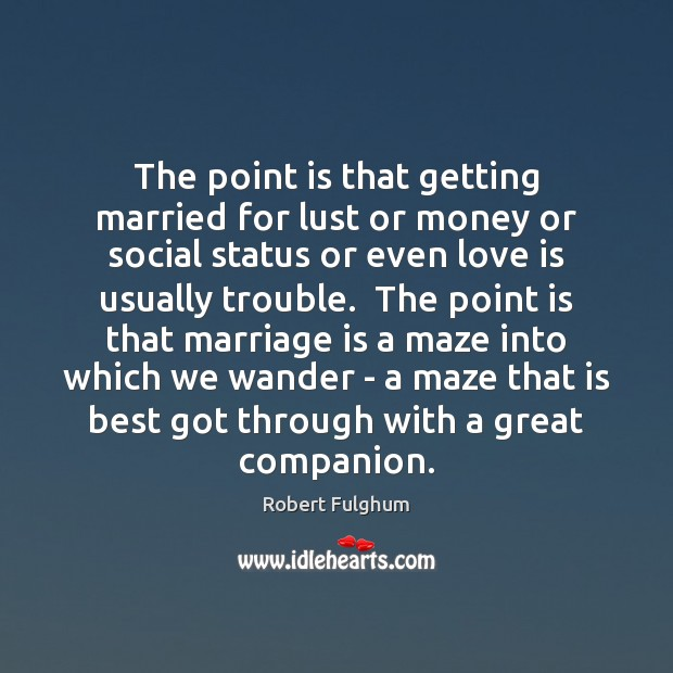 Image, The point is that getting married for lust or money or social