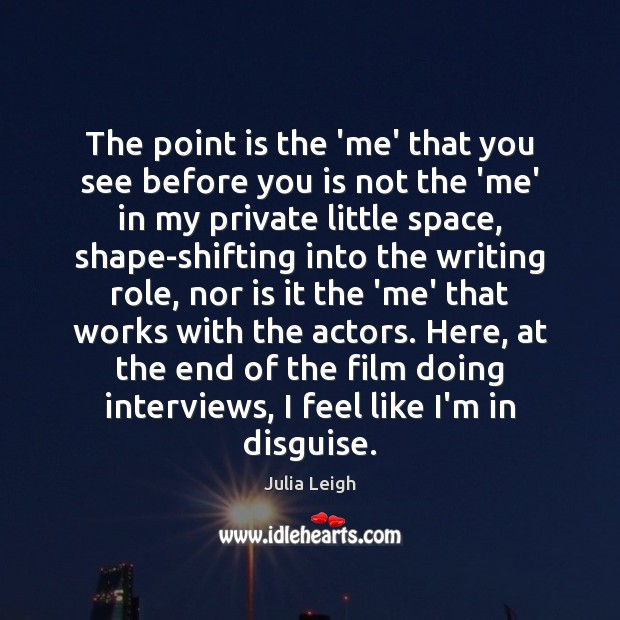 Image, The point is the 'me' that you see before you is not