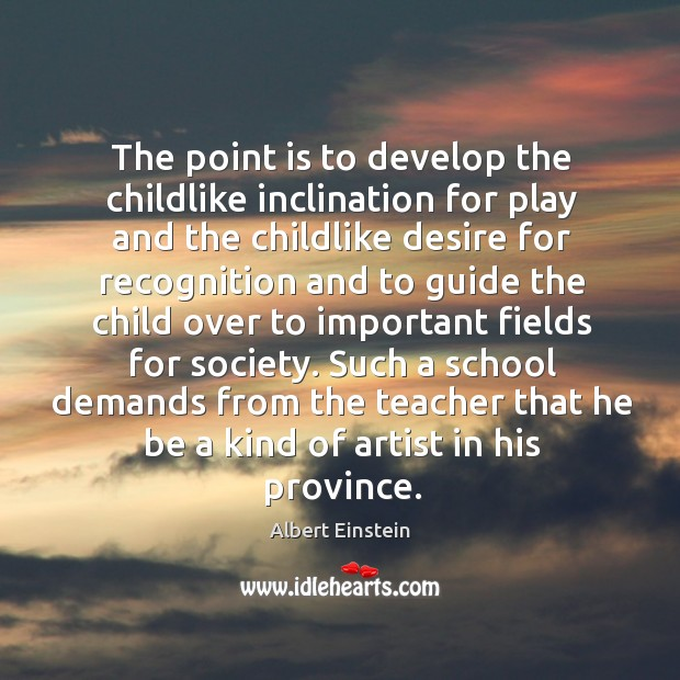 Image, The point is to develop the childlike inclination for play and the