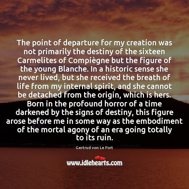 Image, The point of departure for my creation was not primarily the destiny