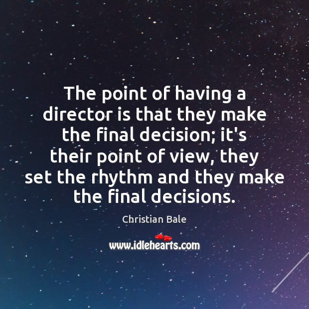 The point of having a director is that they make the final Image
